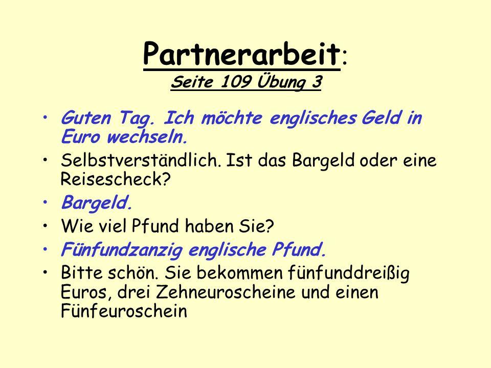 Partnerarbeit: Seite 109 Übung 3