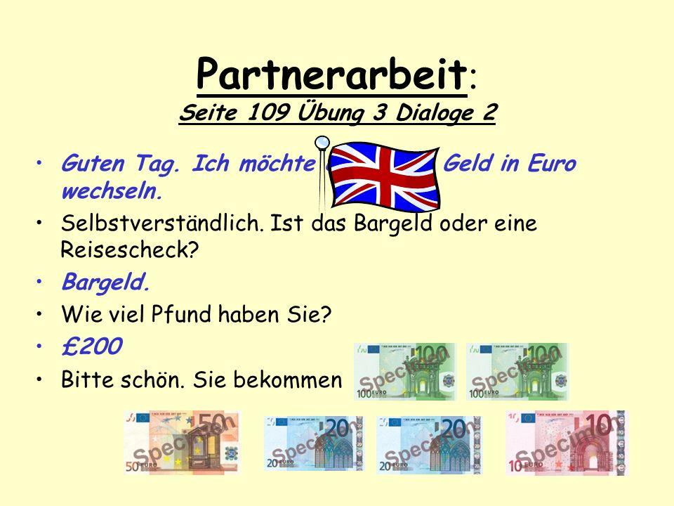 Partnerarbeit: Seite 109 Übung 3 Dialoge 2