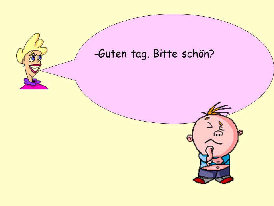 Yes, please -Guten tag. Bitte schön