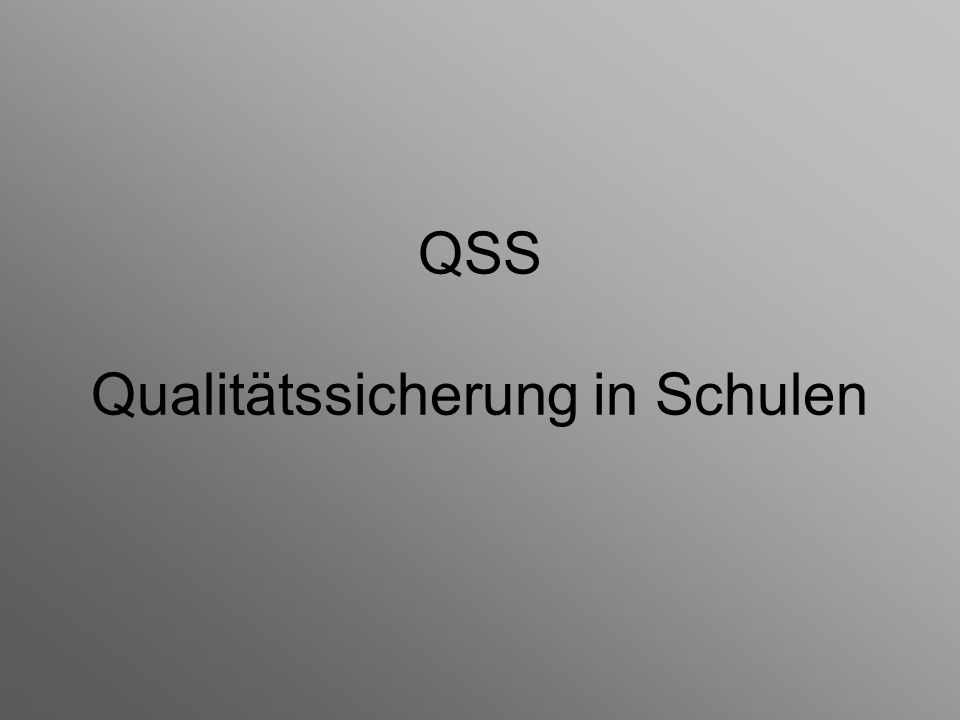 QSS Qualitätssicherung in Schulen