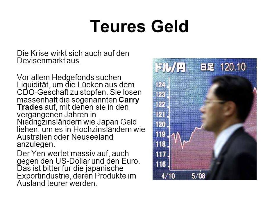 Teures Geld Die Krise wirkt sich auch auf den Devisenmarkt aus.