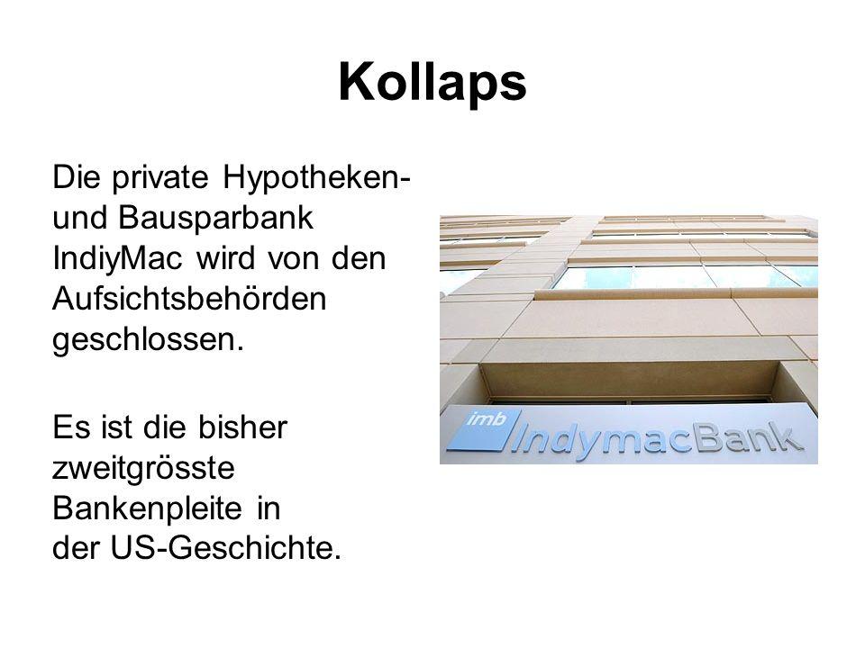 Kollaps Die private Hypotheken- und Bausparbank IndiyMac wird von den Aufsichtsbehörden geschlossen.