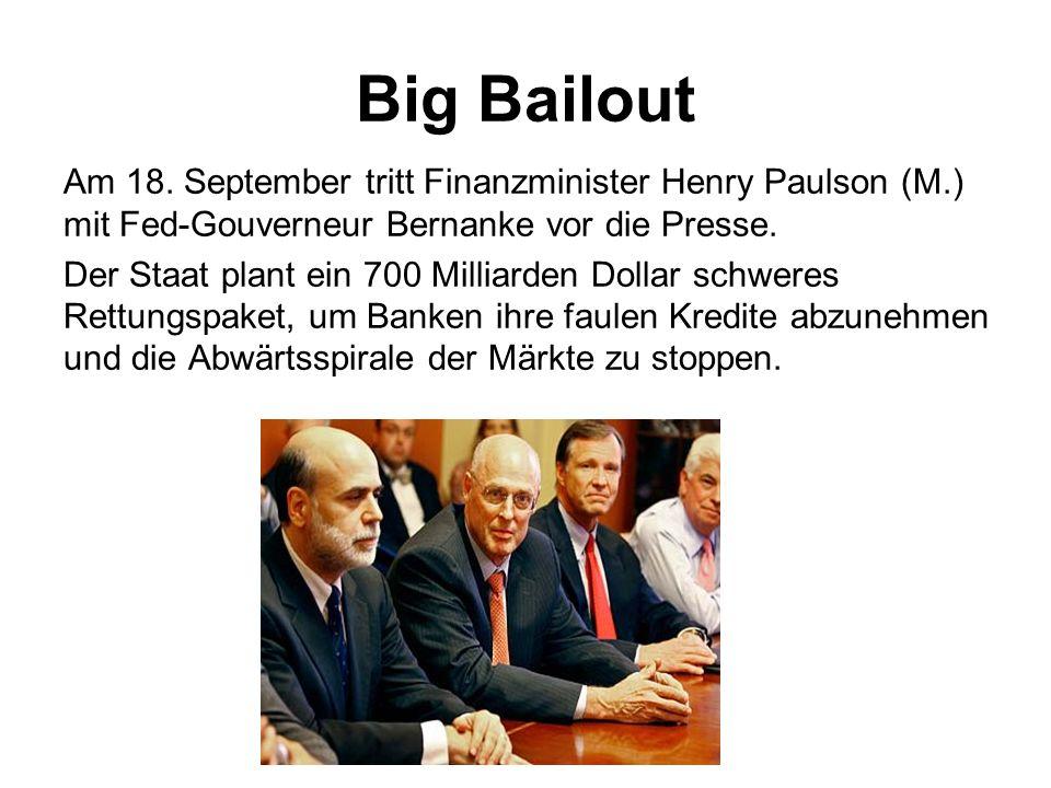 Big Bailout Am 18. September tritt Finanzminister Henry Paulson (M.) mit Fed-Gouverneur Bernanke vor die Presse.