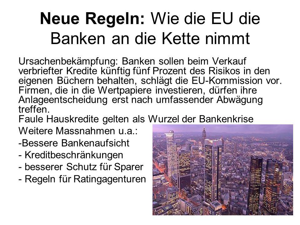 Neue Regeln: Wie die EU die Banken an die Kette nimmt