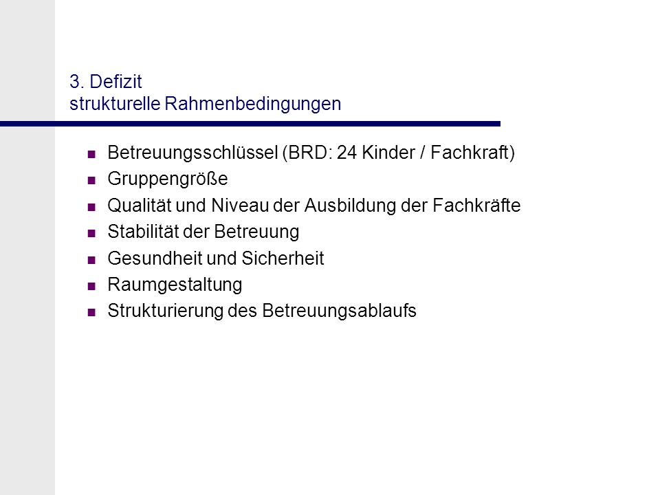 3. Defizit strukturelle Rahmenbedingungen
