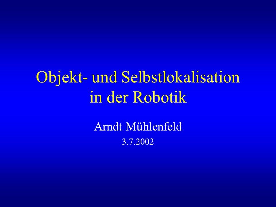 Objekt- und Selbstlokalisation in der Robotik