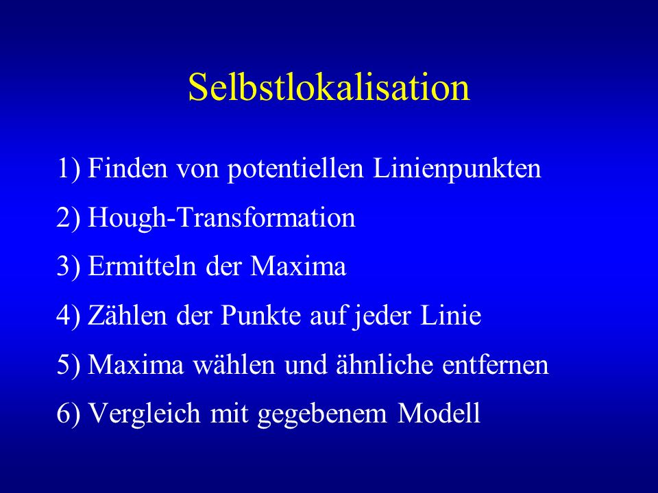 Selbstlokalisation 1) Finden von potentiellen Linienpunkten