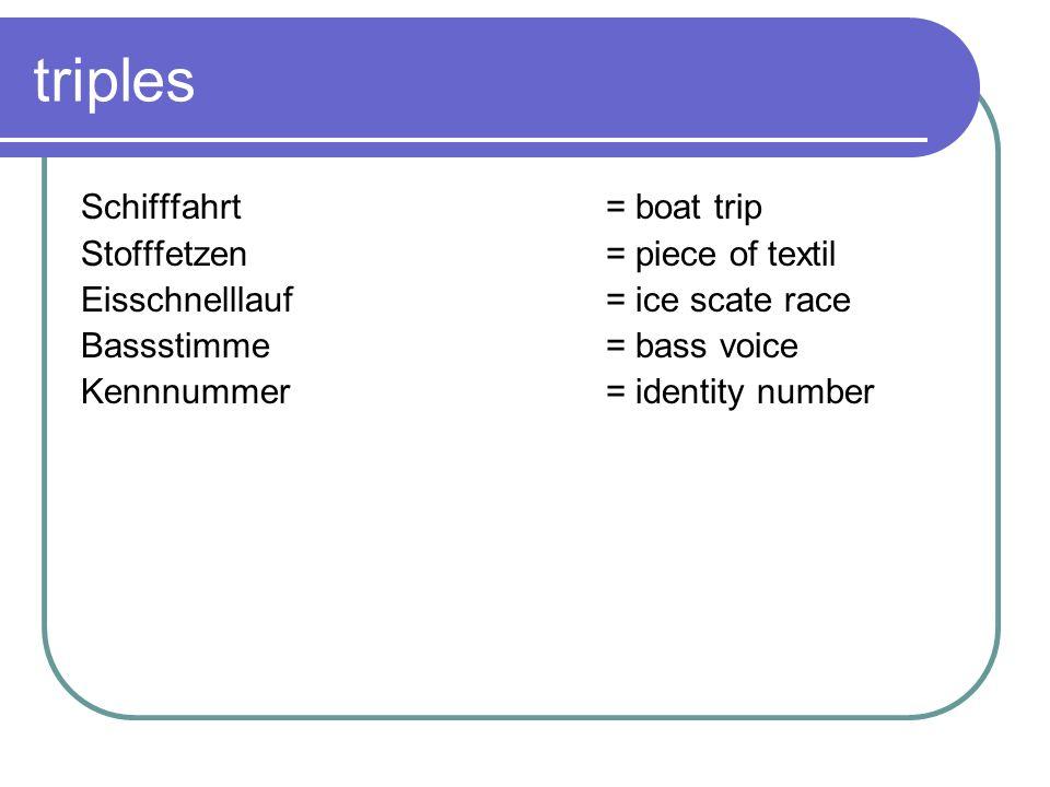 triples Schifffahrt = boat trip Stofffetzen = piece of textil