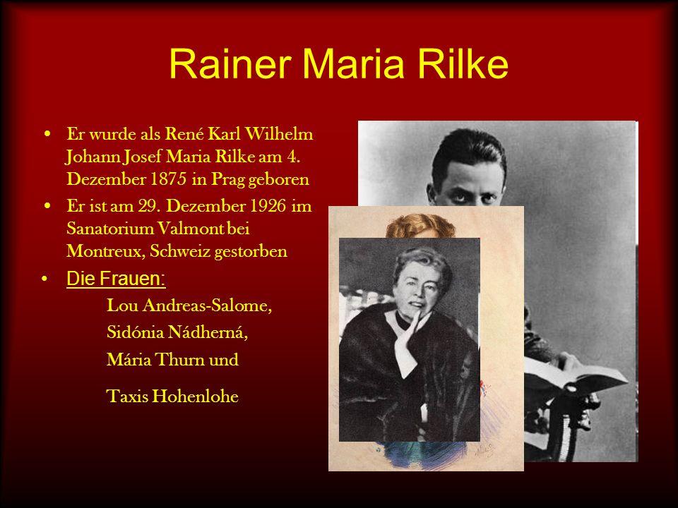 Rainer Maria Rilke Er wurde als René Karl Wilhelm Johann Josef Maria Rilke am 4. Dezember 1875 in Prag geboren.
