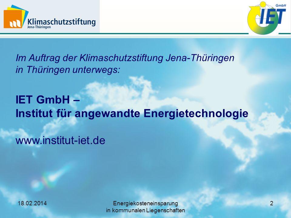 Im Auftrag der Klimaschutzstiftung Jena-Thüringen in Thüringen unterwegs: IET GmbH – Institut für angewandte Energietechnologie www.institut-iet.de