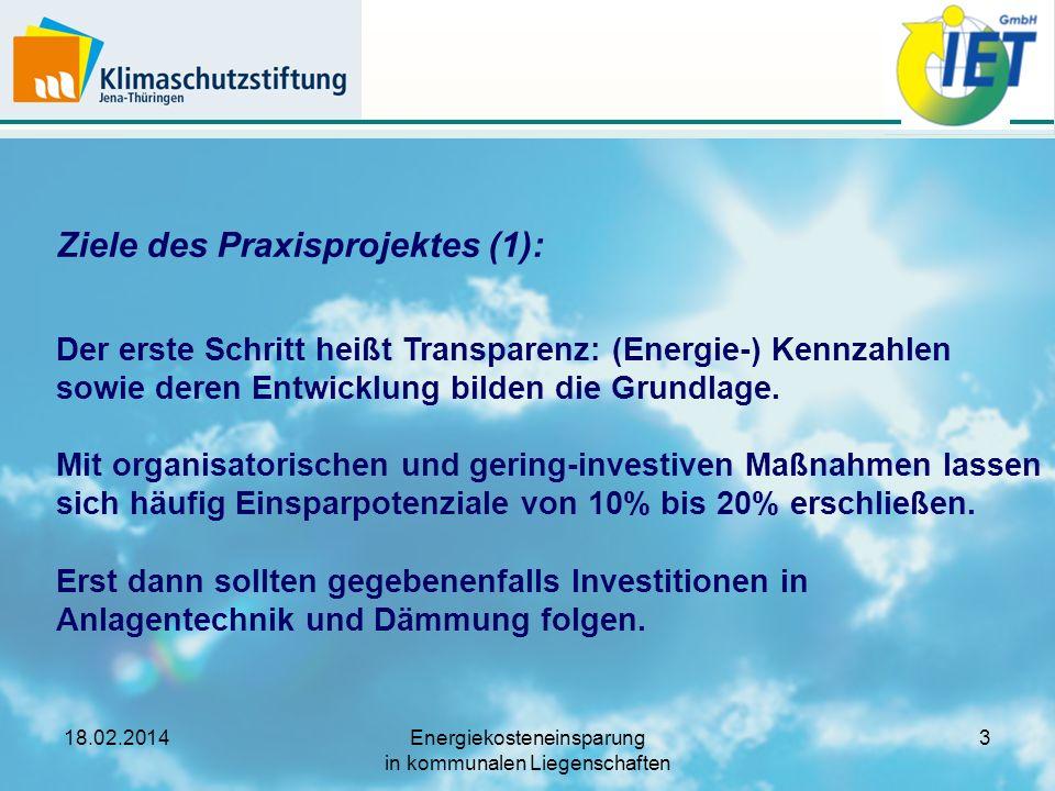 Ziele des Praxisprojektes (1): Der erste Schritt heißt Transparenz: (Energie-) Kennzahlen sowie deren Entwicklung bilden die Grundlage. Mit organisatorischen und gering-investiven Maßnahmen lassen sich häufig Einsparpotenziale von 10% bis 20% erschließen.