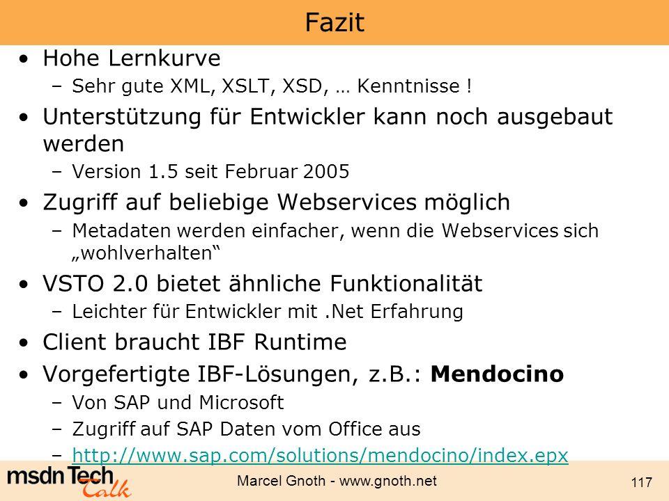 Fazit Hohe Lernkurve. Sehr gute XML, XSLT, XSD, … Kenntnisse ! Unterstützung für Entwickler kann noch ausgebaut werden.