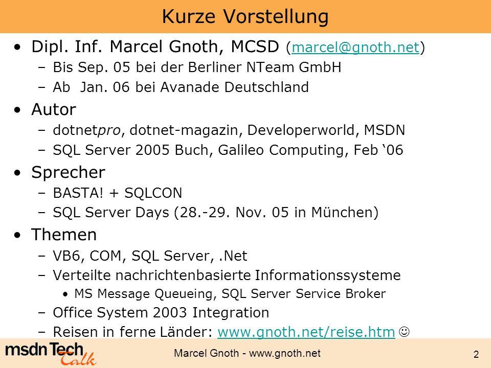 Kurze Vorstellung Dipl. Inf. Marcel Gnoth, MCSD (marcel@gnoth.net)