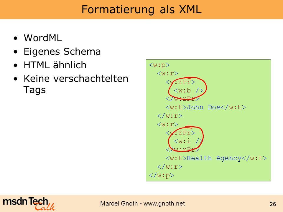 Formatierung als XML WordML Eigenes Schema HTML ähnlich