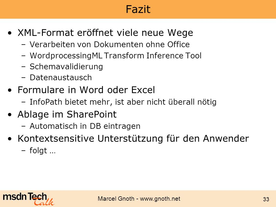 Fazit XML-Format eröffnet viele neue Wege Formulare in Word oder Excel