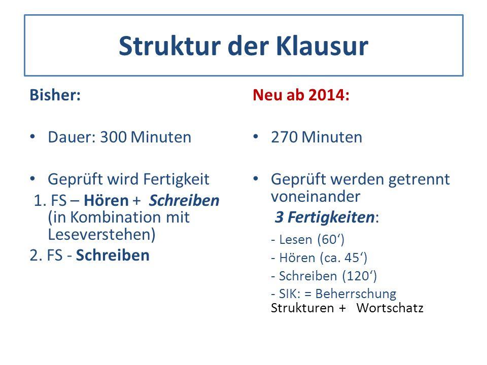 Struktur der Klausur Bisher: Dauer: 300 Minuten