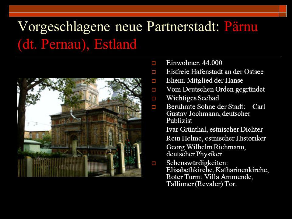 Vorgeschlagene neue Partnerstadt: Pärnu (dt. Pernau), Estland