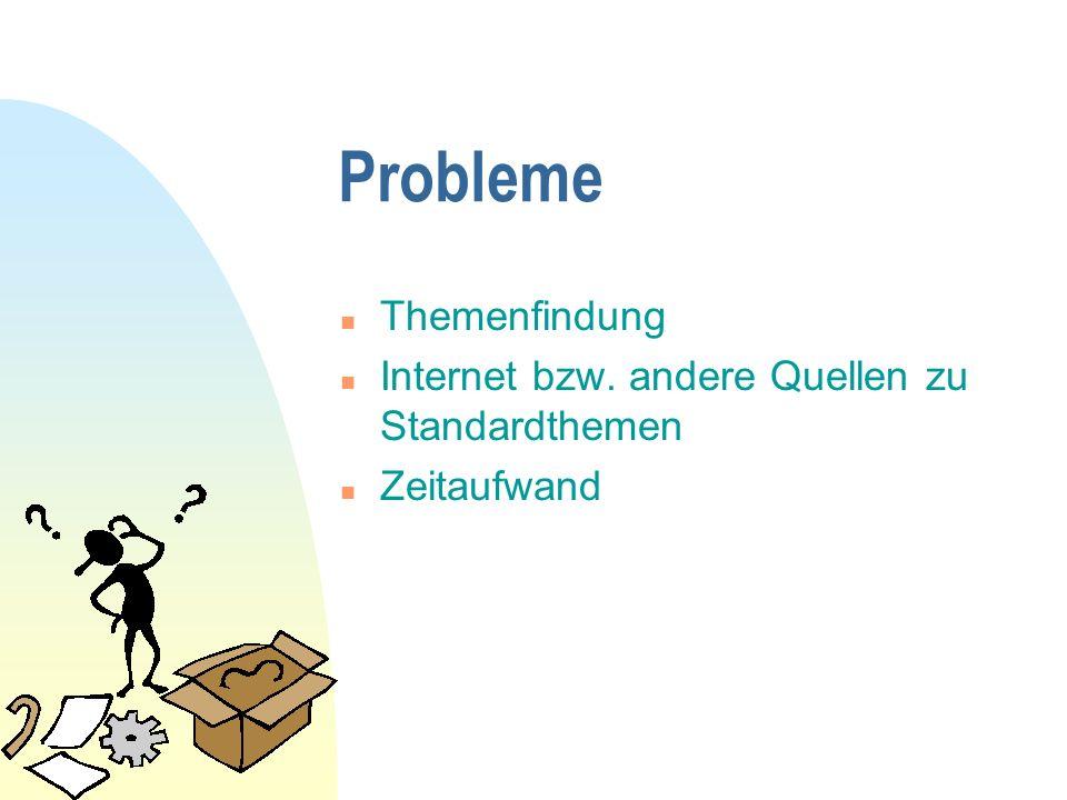 Probleme Themenfindung Internet bzw. andere Quellen zu Standardthemen