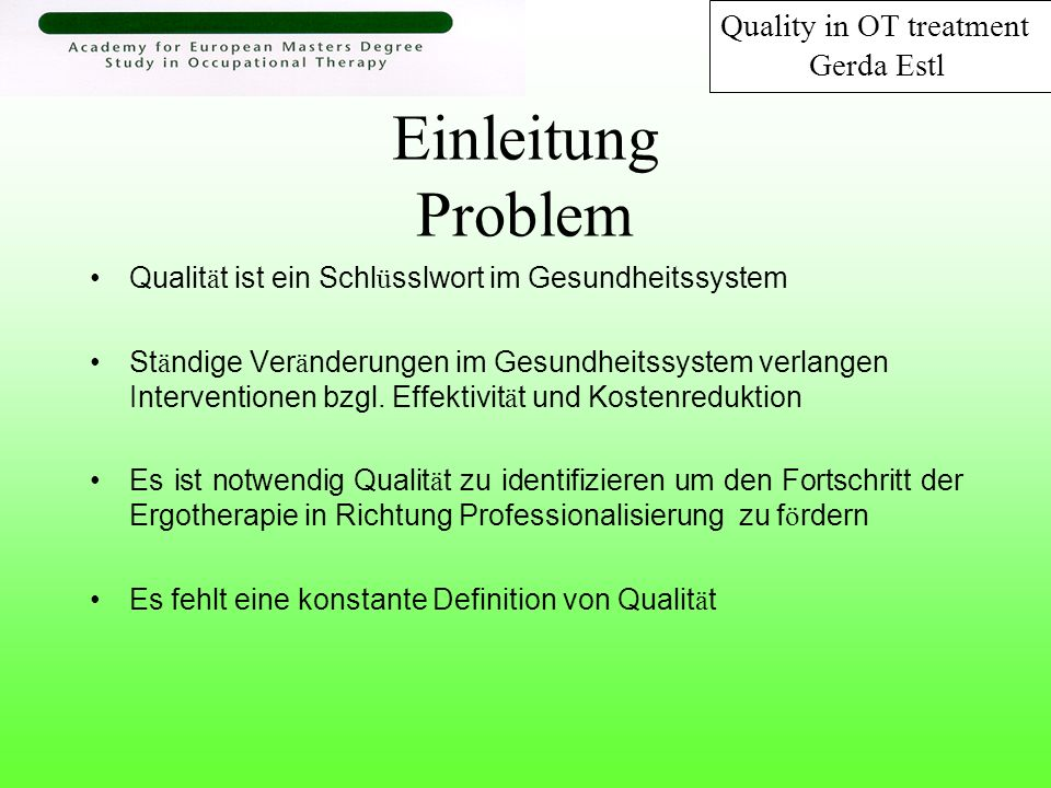 Einleitung Problem Quality in OT treatment Gerda Estl