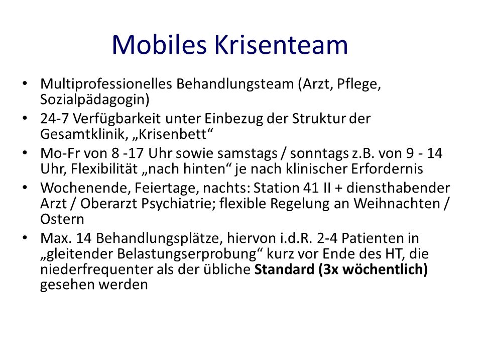 Mobiles KrisenteamMultiprofessionelles Behandlungsteam (Arzt, Pflege, Sozialpädagogin)