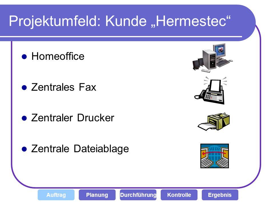 "Projektumfeld: Kunde ""Hermestec"