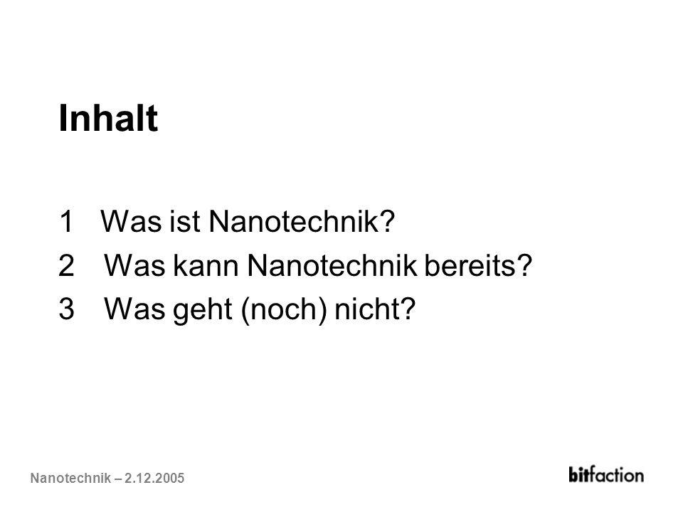 Inhalt 1 Was ist Nanotechnik Was kann Nanotechnik bereits