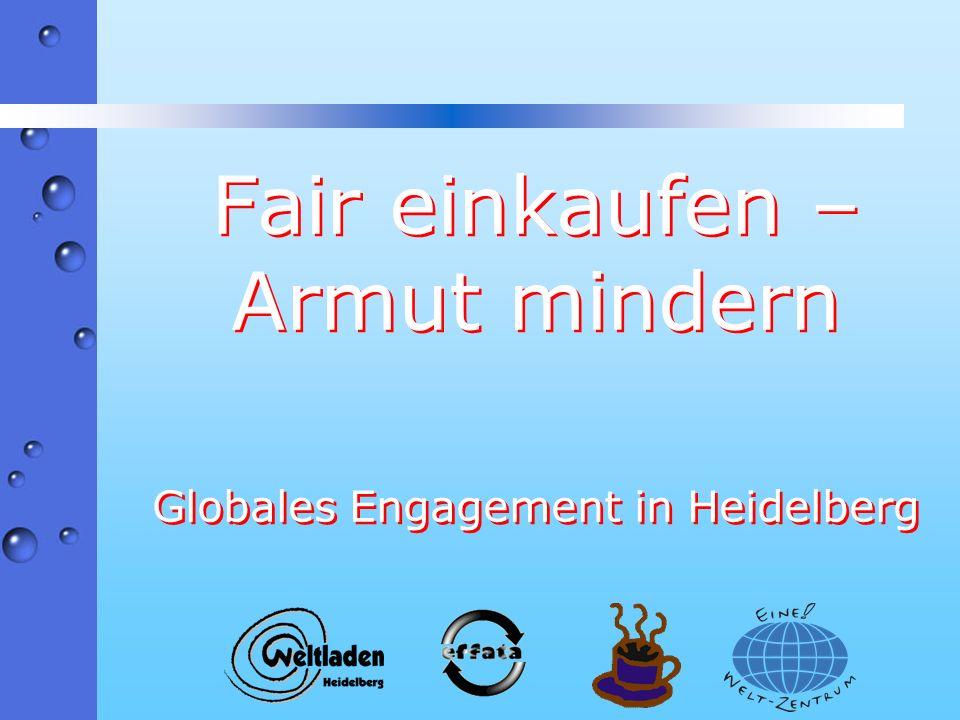 Fair einkaufen – Armut mindern Globales Engagement in Heidelberg