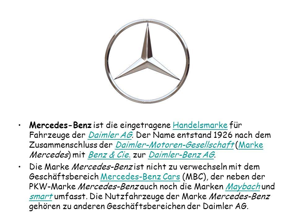 Mercedes-Benz ist die eingetragene Handelsmarke für Fahrzeuge der Daimler AG. Der Name entstand 1926 nach dem Zusammenschluss der Daimler-Motoren-Gesellschaft (Marke Mercedes) mit Benz & Cie. zur Daimler-Benz AG.