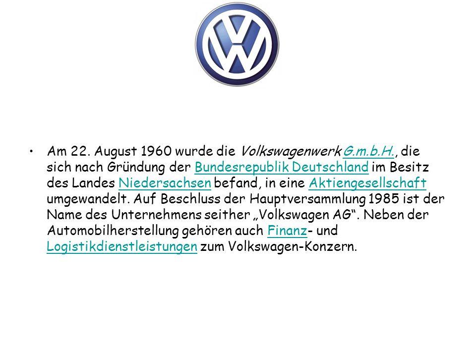 Am 22. August 1960 wurde die Volkswagenwerk G. m. b. H