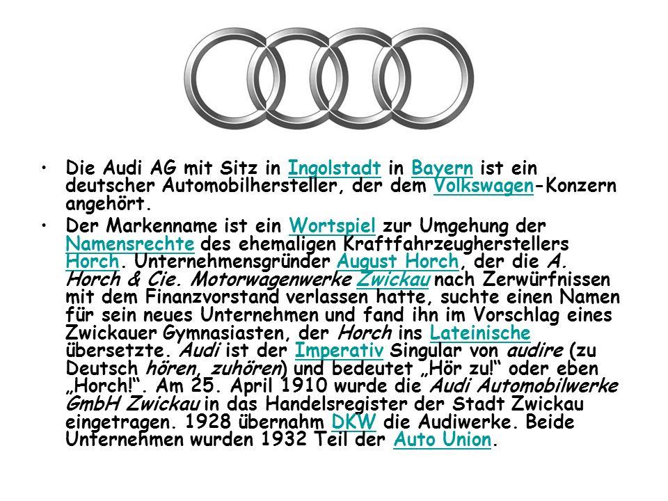 Die Audi AG mit Sitz in Ingolstadt in Bayern ist ein deutscher Automobilhersteller, der dem Volkswagen-Konzern angehört.