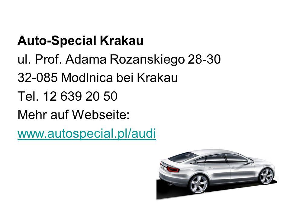 Auto-Special Krakau ul. Prof. Adama Rozanskiego 28-30. 32-085 Modlnica bei Krakau. Tel. 12 639 20 50.