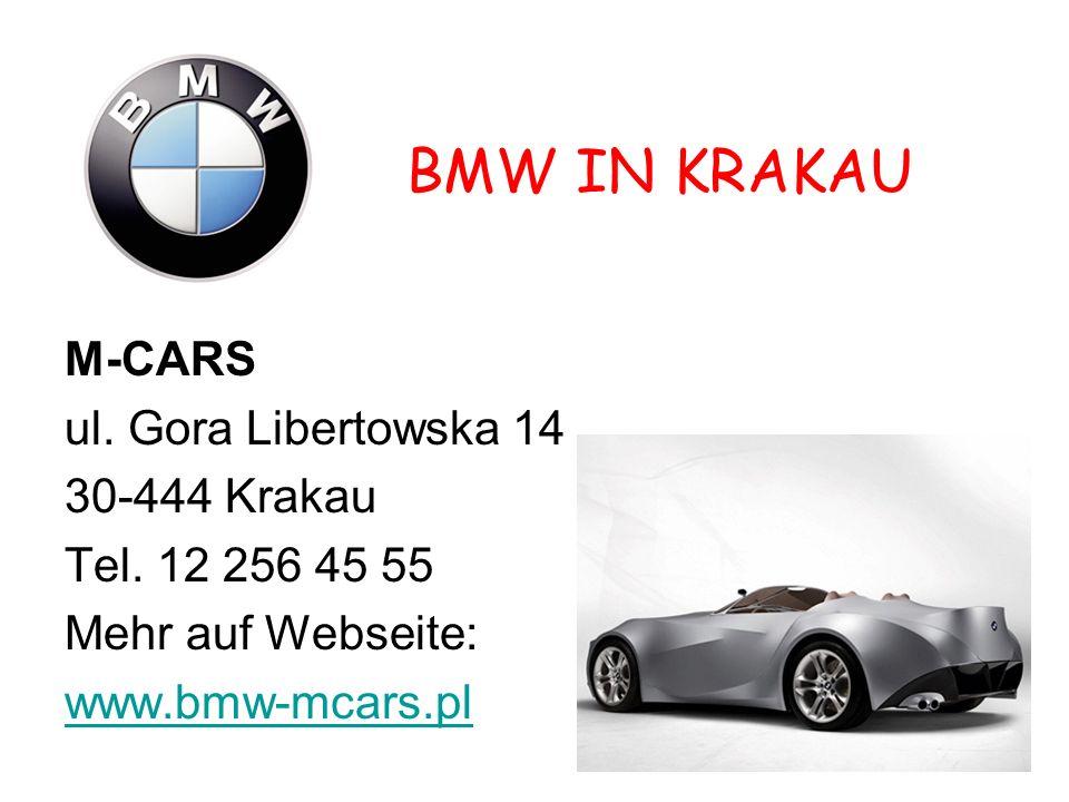 BMW IN KRAKAU M-CARS ul. Gora Libertowska 14 30-444 Krakau