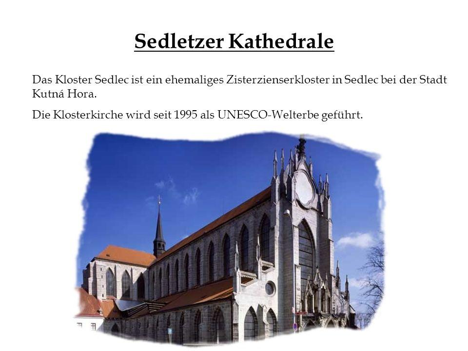 Sedletzer Kathedrale Das Kloster Sedlec ist ein ehemaliges Zisterzienserkloster in Sedlec bei der Stadt Kutná Hora.