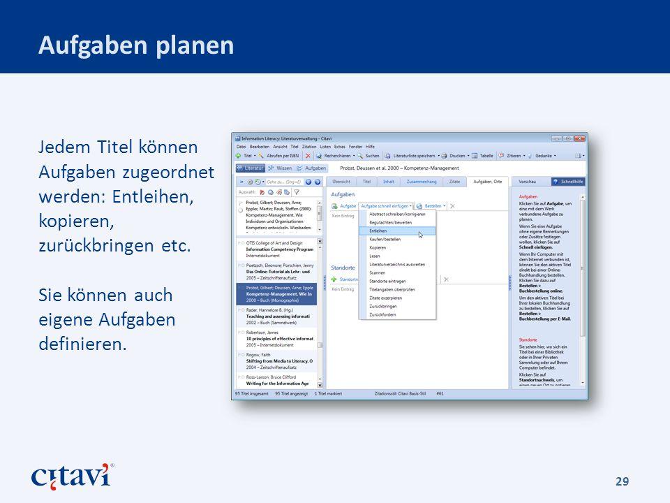 Aufgaben planen Jedem Titel können Aufgaben zugeordnet werden: Entleihen, kopieren, zurückbringen etc.