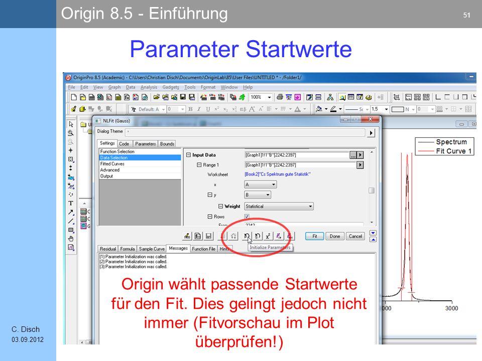 Parameter Startwerte Origin wählt passende Startwerte für den Fit.
