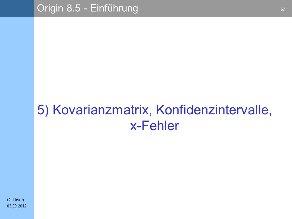 5) Kovarianzmatrix, Konfidenzintervalle, x-Fehler