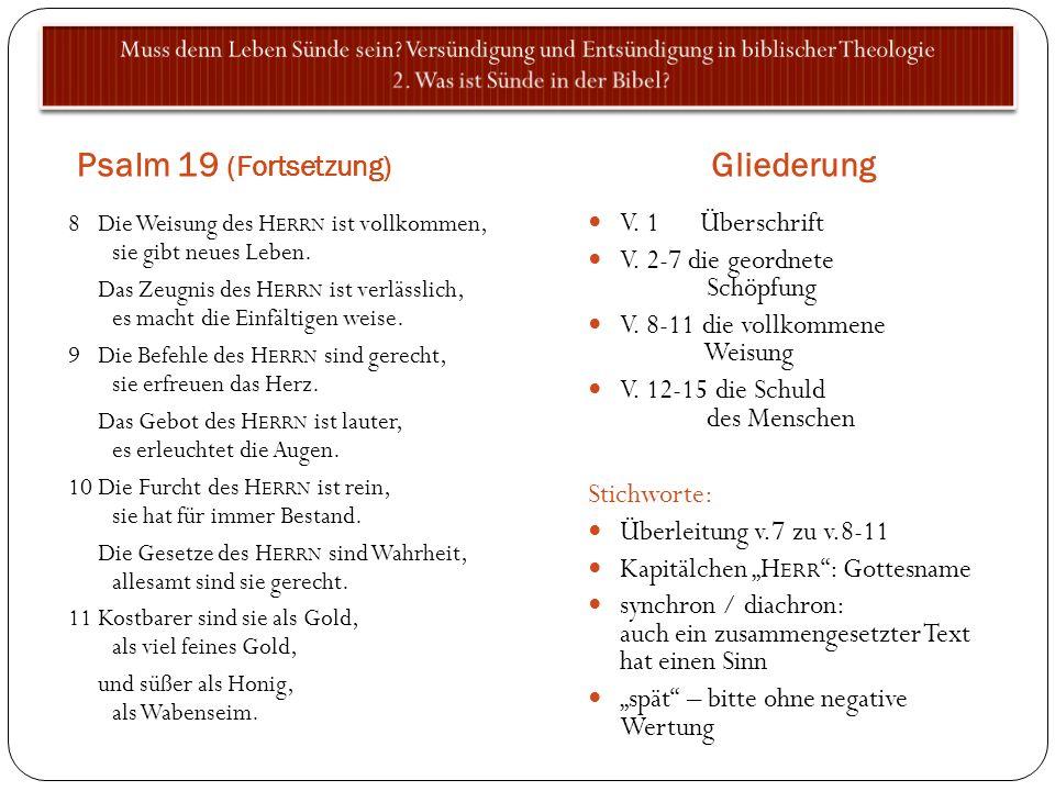 Psalm 19 (Fortsetzung) Gliederung V. 1 Überschrift