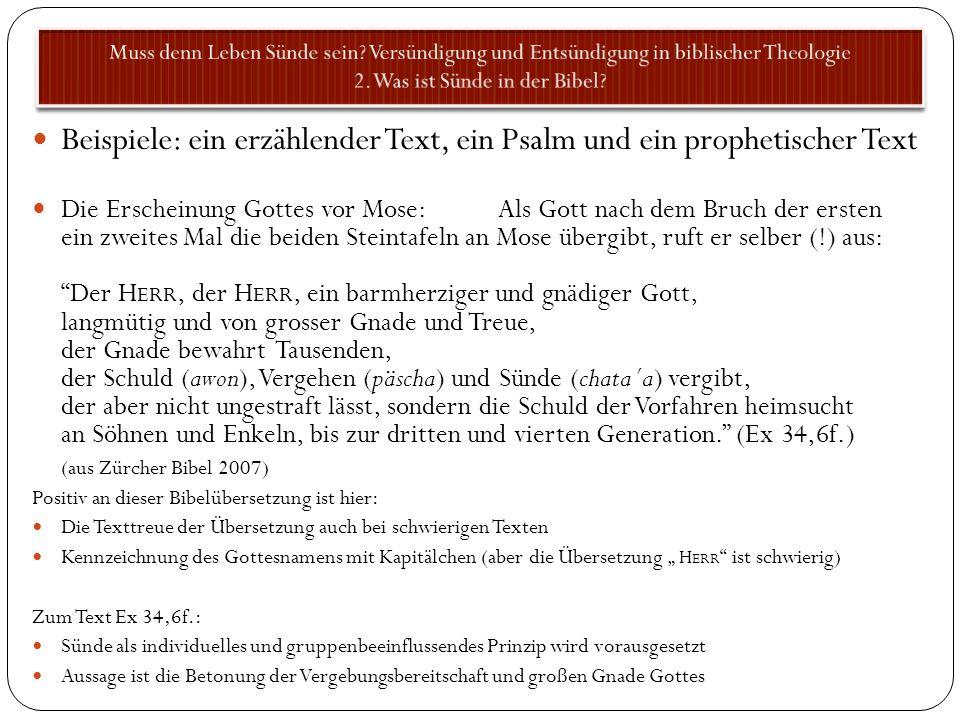 Beispiele: ein erzählender Text, ein Psalm und ein prophetischer Text