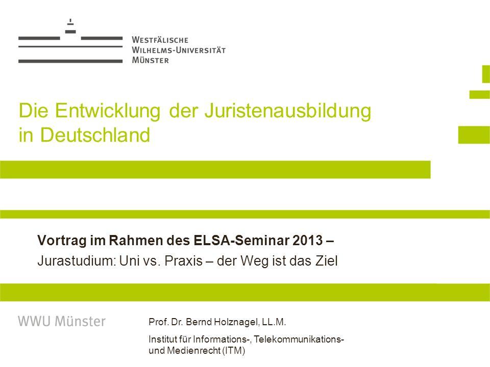 Die Entwicklung der Juristenausbildung in Deutschland