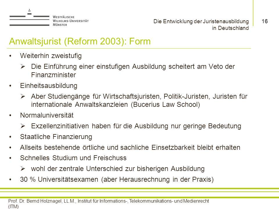 Anwaltsjurist (Reform 2003): Form