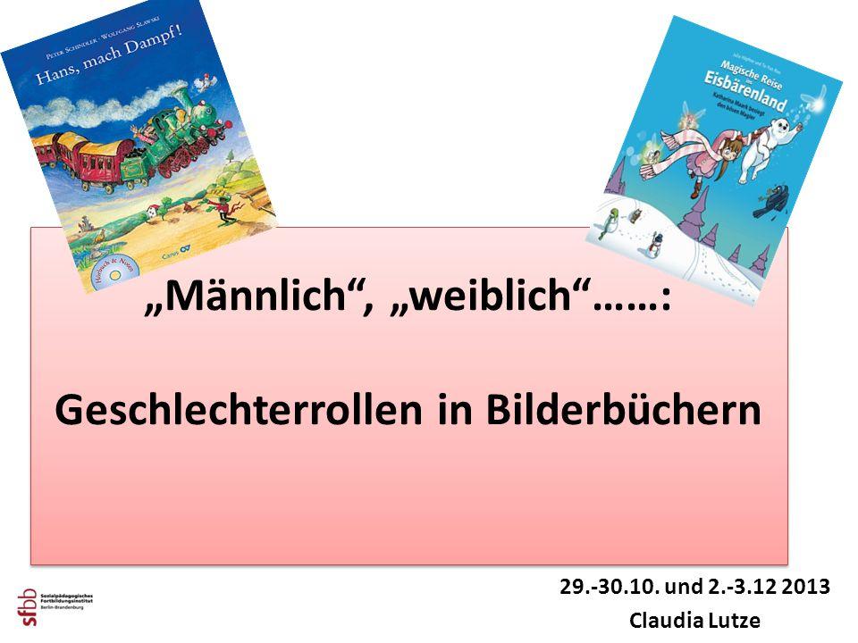 """""""Männlich , """"weiblich ……: Geschlechterrollen in Bilderbüchern"""