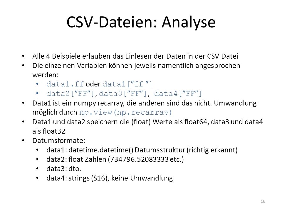 CSV-Dateien: Analyse Alle 4 Beispiele erlauben das Einlesen der Daten in der CSV Datei.