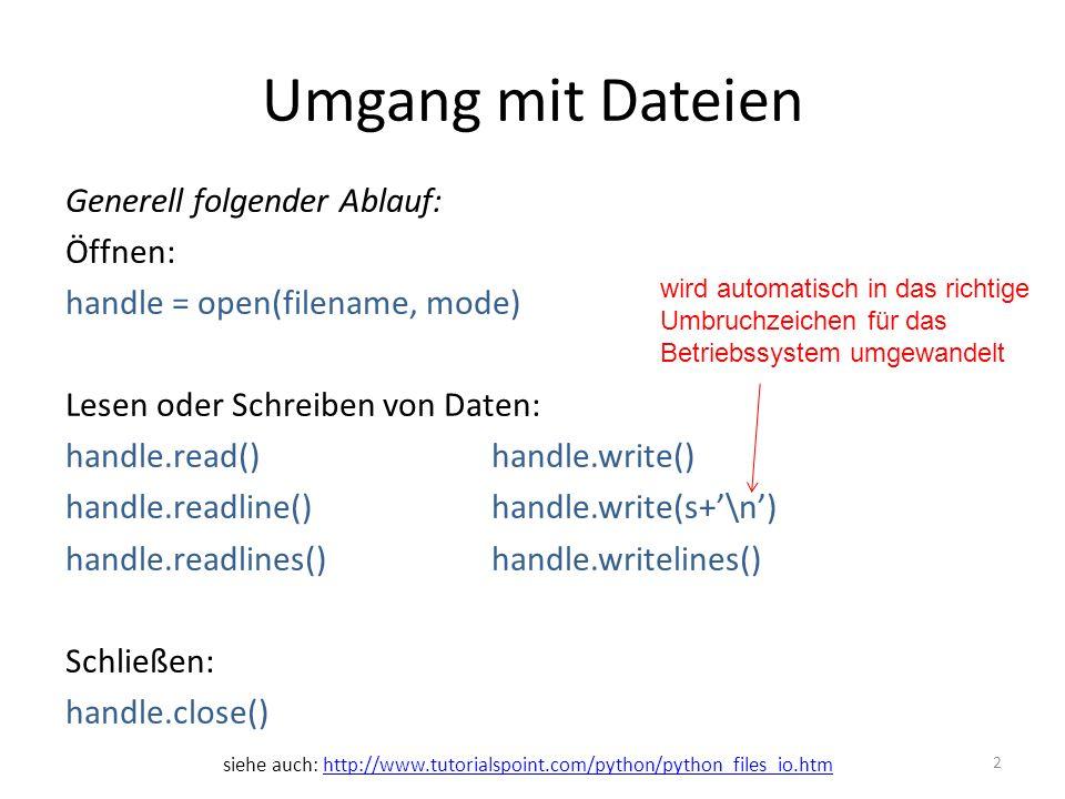 Umgang mit Dateien Generell folgender Ablauf: Öffnen: