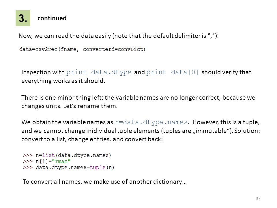 3. continued. Now, we can read the data easily (note that the default delimiter is ″,″):