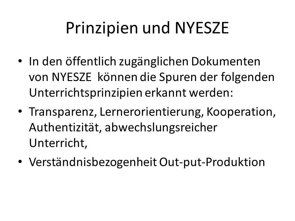 Prinzipien und NYESZE In den öffentlich zugänglichen Dokumenten von NYESZE können die Spuren der folgenden Unterrichtsprinzipien erkannt werden:
