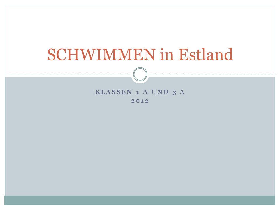 SCHWIMMEN in Estland Klassen 1 A und 3 A 2012