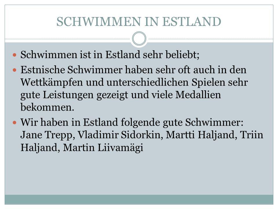 SCHWIMMEN IN ESTLAND Schwimmen ist in Estland sehr beliebt;