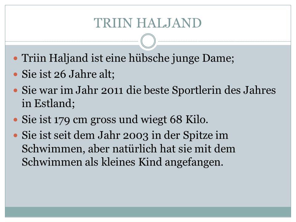 TRIIN HALJAND Triin Haljand ist eine hübsche junge Dame;