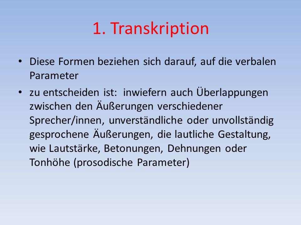 1. Transkription Diese Formen beziehen sich darauf, auf die verbalen Parameter.