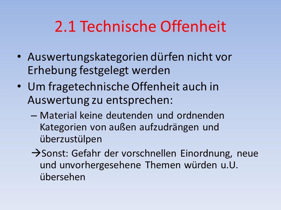2.1 Technische Offenheit Auswertungskategorien dürfen nicht vor Erhebung festgelegt werden.